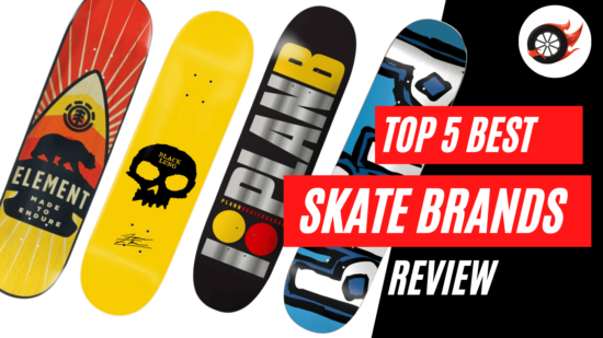 top 5 skateboard brands