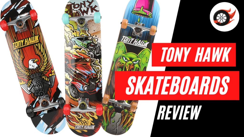 tony hawk skateboards review