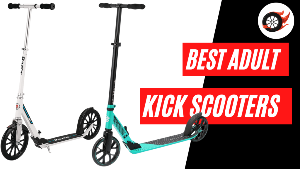 best adult kick scooters