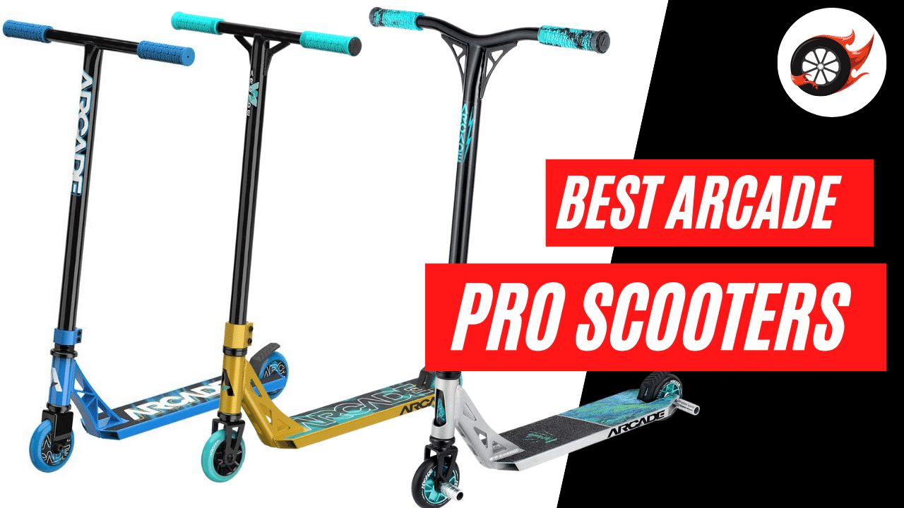 Best Arcade Pro Scooters