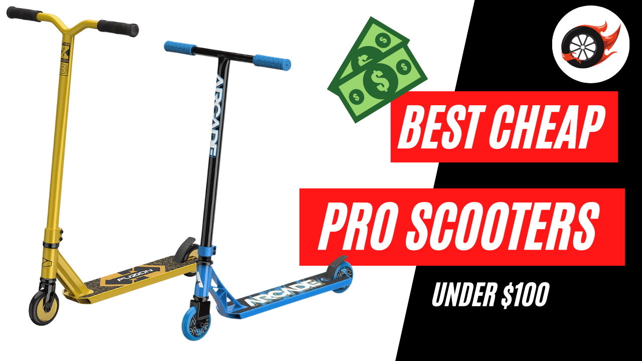 Best Pro Scooters Under $100