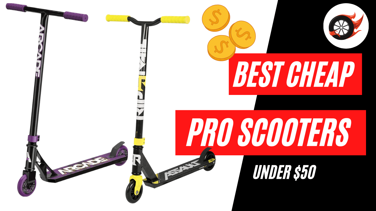 Best Pro Scooters Under $50