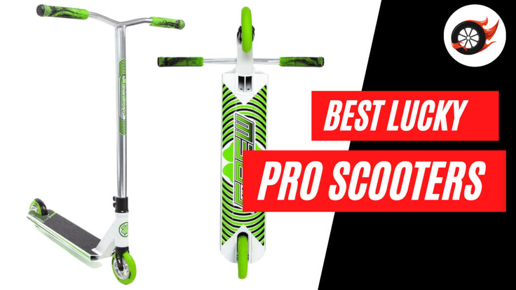best lucky pro scooters