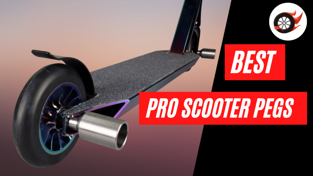 best pro scooter pegs