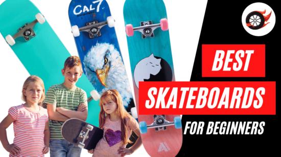 best skateboards for beginners