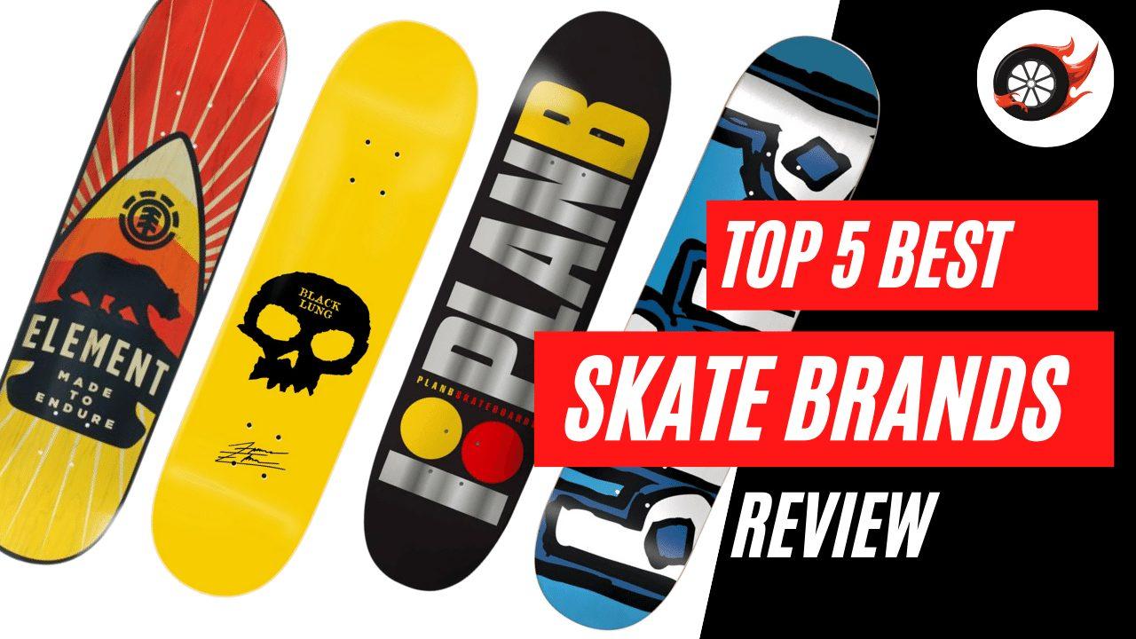 Top 5 Best Skateboard Brands