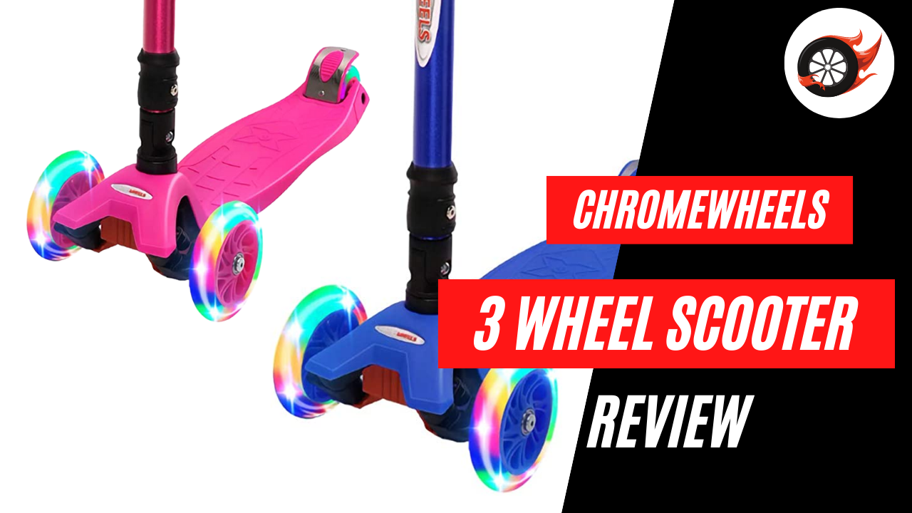 ChromeWheels 3 Wheel Scooter Review