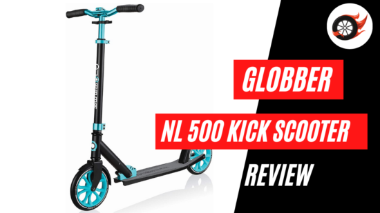 globber nl 500 scooter review