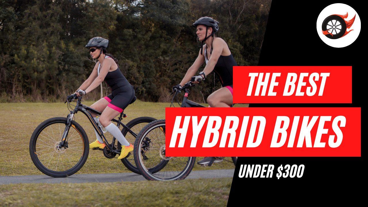Best Hybrids Bikes Under $300