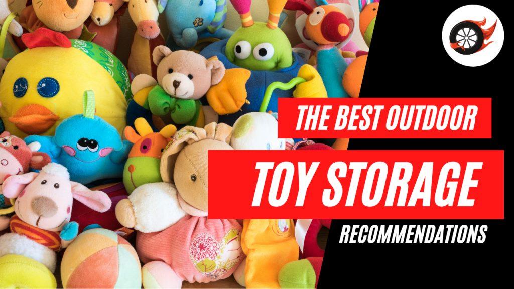 best outdoor toy storage
